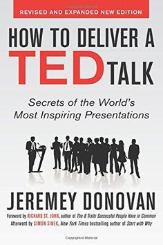 How to Deliver a TED Talk: Secrets of the World's Most Inspiring Presentations, revised and expanded new edition, with a foreword by Richard St. John and an afterword by Simon Sinek (Business Books) by Jeremey Donovan, http://www.amazon.com/dp/0071831592/ref=cm_sw_r_pi_dp_x.Qozb0N9GPMY