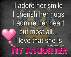 I love my little girl quotes and i love my daughter quotes adore her smile. Love My Daughter Quotes, My Beautiful Daughter, Daughter Love, Daughter Poems, Mother Daughters, Beautiful Babies, Mom Quotes, Family Quotes, Qoutes