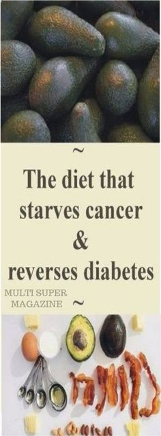 The diet that starves cancer and reverses diabetes – Multi Super Magazine