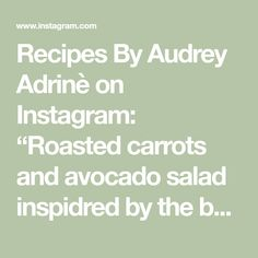 """Recipes By Audrey Adrinè on Instagram: """"Roasted carrots and avocado salad  inspidred by the book """"Cravings, Hungry for more""""  For 2 serving you will need:  2-4tbs olive oil 1-2…"""" Roasted Carrots, Avocado Salad, Olive Oil, The Book, Cravings, Salads, Books, Recipes, Instagram"""