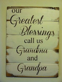 "Our greatest blessings call us Grandma and Grandpa 14""w x 21""h hand-painted wood sign"