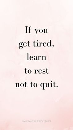 Best motivational inspirational gym fitness quotes lauren gleisberg best motivational inspirational gym fitness quotes if you get tired learn to rest not to quit fitness gleisberg gym inspirational lauren motivational quotes work motivation Motivacional Quotes, Best Motivational Quotes, Wisdom Quotes, True Quotes, Words Quotes, Quotes To Live By, Inspiring Quotes, Best Quotes, Healthy Inspirational Quotes