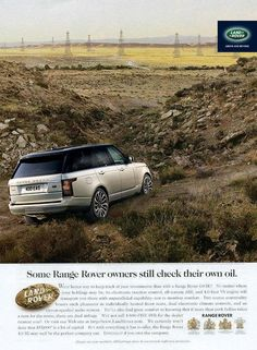 Some Range Rover owners still check their own oil. Street Marketing, Guerilla Marketing, Land Rover 2012, Print Advertising, Print Ads, Advertising Campaign, Landrover Range Rover, Range Rover Classic, Jaguar Land Rover