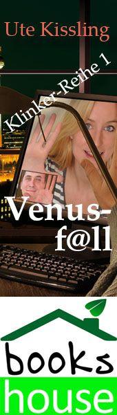 """Venusf@ll - Klinker-Reihe 1"" von Ute Kissling ab April 2014 im bookshouse Verlag. www.bookshouse.de/banner/?07195940145D1F57111B0805575C4F163BC6"