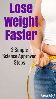 Lose weight faster with these simple diet and fitness tips.  These weightloss tips are based on clean eating and workout shortcuts that help you lose weight quick! http://avocadu.com/lose-weight-faster-3-simple-science-approved-steps/