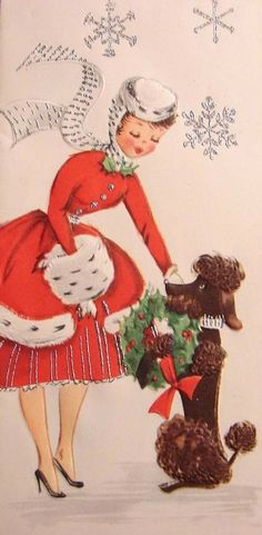Vintage Christmas card,with a French Poodle. ( Looks like our poodle,Baron Coco, when he was clipped). Old Time Christmas, 1950s Christmas, Vintage Christmas Images, Old Fashioned Christmas, Vintage Holiday, Christmas Art, Christmas Girls, Vintage Greeting Cards, Christmas Greeting Cards