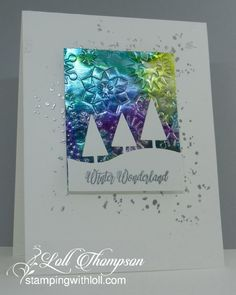 Foiled Christmas by Loll Thompson - Cards and Paper Crafts at Splitcoaststampers