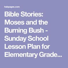 Bible Stories: Moses and the Burning Bush - Sunday School Lesson Plan for Elementary Grade Students | hubpages