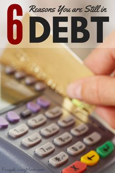6 Reasons You Are Still in Debt- Are you still in debt and wondering why? Chances are, you have one of these six habits or mindsets, preventing you from getting out of debt. The first part of changing anything is to change your mind and your habits. Ways To Save Money, Money Tips, Money Saving Tips, Financial Tips, Financial Literacy, Credit Card Terminal, Tax Debt, Get Out Of Debt, Budgeting Finances