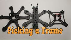 HOW TO CHOOSE THE RIGHT FRAME FOR YOU. DRONE RACING