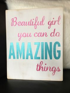 Motivational sign for her - wood sign - beautiful girl you can do amazing things sign - girls bedroom decor - teen girl decor ideas - tween by KTInspiredHome on Etsy https://www.etsy.com/ca/listing/490883660/motivational-sign-for-her-wood-sign