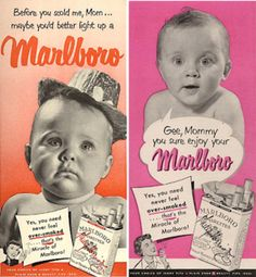 """So SICK. An innocent baby saying...""""Gee, Mommy you sure enjoy your Marlboro!"""" Why would you mix babies and Ciggies in an ad? Really bad idea! This ad is bad enough, then you put that goofy embarrassing hat on that poor kid!"""