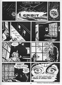 Will Eisner's Spirit is considered a ground breaking body of work, centered around a pulp fiction gumshoe.