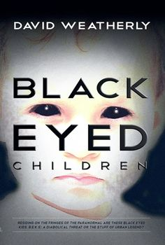 """The Black Eyed Children by David Weatherly, Nick Redfern - On the fringes of the paranormal are black eyed kids. B.E.K.S. Are they a diabolical threat or the stuff of urban legend? Strange children are appearing.... Their most startling trait ... is their solid black eyes. They are knocking on doors and rapping on windows. Their voices are monotone and demanding and they have one simple request: """"Just let us in, this won't take long."""""""