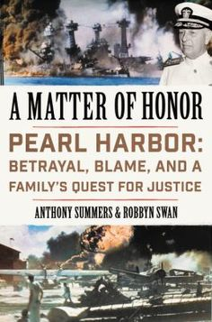 A matter of honor : Pearl Harbor : betrayal, blame, and a family's quest for justice / Anthony Summers and Robbyn Swan. This title is not available in Middleboro right now, but it is owned by other SAILS libraries. Place your hold today!