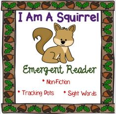 Non Fiction Emergent Reader about squirrels. Fall reader with tracking dots and sight words.