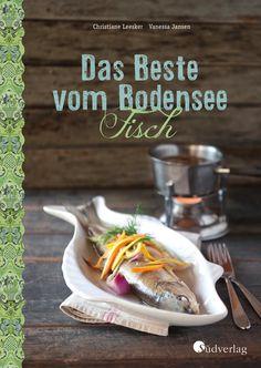 """Die Vielfalt der Küche rund um den Bodensee spiegelt """"Das Beste vom Bodensee – Fisch"""" kulinarisch wider. Hier treffen badische, schwäbische, bayerische, österreichische und schweizerische Einflüsse aufeinander. Ab April neu im Südverlag."""