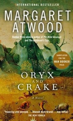 Oryx and Crake - Margaret Atwood (first in the trilogy)