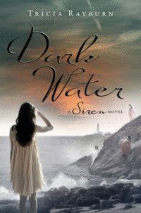 Dark Water: A Siren Novel by Tricia Rayburn