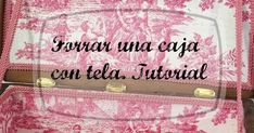 Tutorial forrar una cajón con tela Tote Bag, Crafts, Diy, Home Decor, Decorations, Canvas, Felted Bags, Covered Boxes, Decorated Boxes