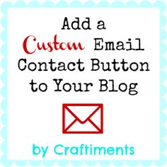 Craftiments: How to Add a Custom Email Contact Button to Your Blog