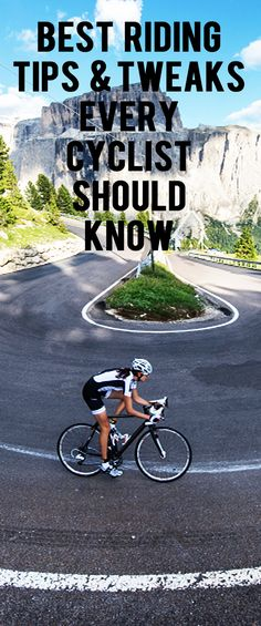 Best Riding Tips And Tweaks Every Cyclist Should Know                                                                                                                                                      More
