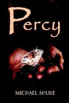 Percy by Michael Alen Shure (2005, Hardcover) Hand Signed by Author