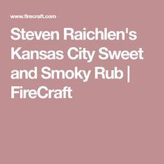 Steven Raichlen's Kansas City Sweet and Smoky Rub   FireCraft