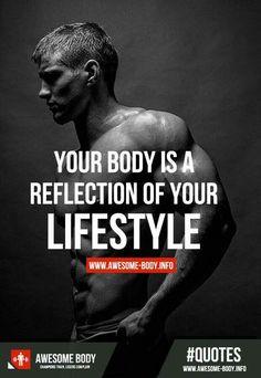 O teu corpo é o reflexo do teu estilo de vida.