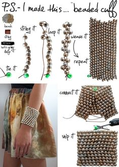 DIY Beaded Cuff: Instructions aren't very detailed, but don't look too difficult. I love the outcome, so I'm going to try it!