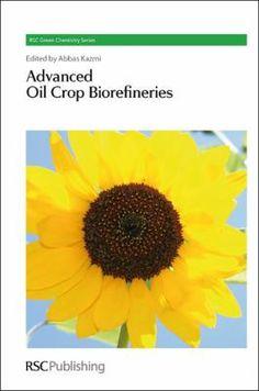 Advanced oil crop biorefineries / edited by Abbas Kazmi Green Chemistry, Royal Society, Pdf, November, Products, Science Area, November Born, Gadget
