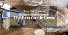 How-To-Choose-The-Best-Garlic-Press-In-2017