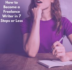 How to Become a Freelance Writer in 7 Steps or Less