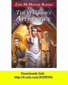 The Warriors Apprentice (9781886778276) Lois McMaster Bujold, Suford Lewis, Nicholas Jainschigg , ISBN-10: 1886778272  , ISBN-13: 978-1886778276 ,  , tutorials , pdf , ebook , torrent , downloads , rapidshare , filesonic , hotfile , megaupload , fileserve