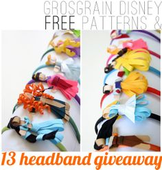 #Grosgrain FREE Disney Ribbon Patterns & Entire 13 Disney Headband Collection Giveaway! Enter before it's over. Perfect gift for little girls. These are AMAZING, i would love to have them!!!!
