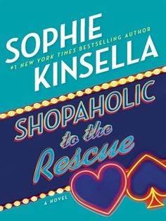"""Shopaholic to the Rescue by Sophie Kinsella. """"New York Times"""" bestselling author Sophie Kinsella returns with another laugh-out-loud Becky Brandon (nee Bloomwood) adventure: a hilarious road trip through the American West to Las Vegas. New Books, Books To Read, Fall Books, Books 2016, Thing 1, Spoken Word, The Book, Bestselling Author, Laugh Out Loud"""