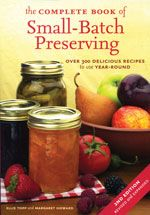 THE COMPLETE BOOK OF SMALL-BATCH PRESERVING {book}