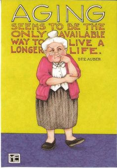 Aging Seems to Be The Only Way to Live Longer Life Magnet Mary Engelbreit Art…