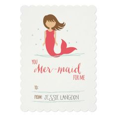 You mermaid for me Valentine's Day Card