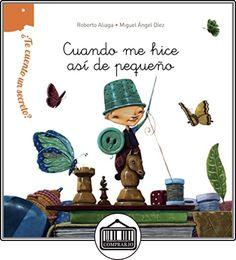 ¿Te Cuento Un Secreto? Cuando Me Hice Así De Pequeño (Primeros Lectores (1-5 Años) - ¿Te Cuento Un Secreto?) de Roberto Aliaga ✿ Libros infantiles y juveniles - (De 0 a 3 años) ✿