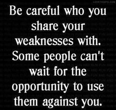 Be Careful... quote share wisdom haters weakness careful