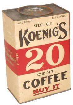 Koenig's 20 Cent Coffee