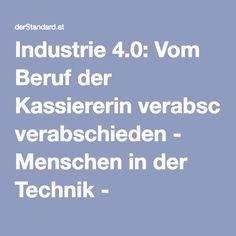 Industrie 4.0: Vom Beruf der Kassiererin verabschieden - Menschen in der Technik - derStandard.at › Karriere