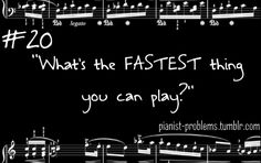 Yes. Real problem. Pianist Problems
