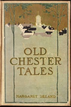 .:. Old Chester Tales. Margaret Deland. New York: Grosset & Dunlap, 1898.''Peter, with a pretty girl on his arm, drifted in out of the windy and rainy darkness, with a license from the Mayor's office in Upper Chester, and a demand that Dr. Lavendar perform the marriage service.''