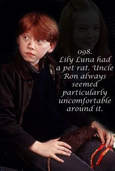 Harry Potter Head Canon: Lily Luna had a pet rat. Uncle Ron always seemed particularly uncomfortable around it.