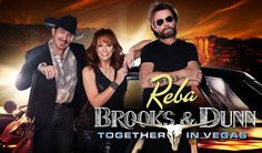 Reba with Brooks and Dunn at the Colosseum in Caesars Palace Nov 30  Dec 2-3-7-9-10  Feb 22-24-25  March 1-3-4  of 2016/17 Don't miss this one.