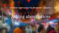 How to ask about prices in Chinese? | Chinese Conversation for Beginner ...