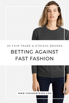 35 Ethical Alternatives To Fast Fashion Companies. | Each brand has made it a central part of their mission to produce clothing in an ethical way that considers both people and the planet. Check out all 35 brands!