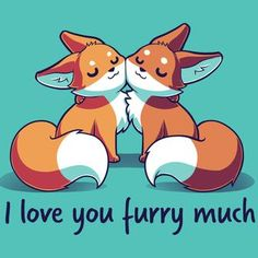 "I Love You Furry Much T-Shirt TeeTurtle Blue t-shirt with two foxes cuddling up next to each other and shirt text ""I love you furry much"" Cute Fox Drawing, Cute Animal Drawings Kawaii, Cute Cartoon Drawings, Kawaii Drawings, Air Gear Manga, Cute I Love You, I Love You Puns, Cute Animal Quotes, Red Fox"